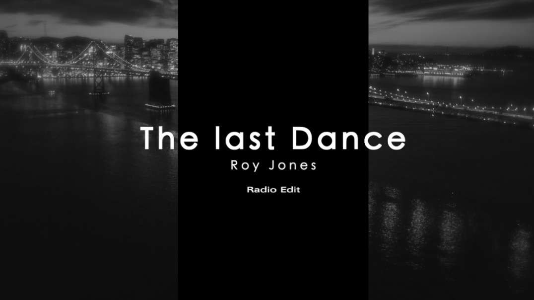 Roy Jones - The last Dance | Radio Edit
