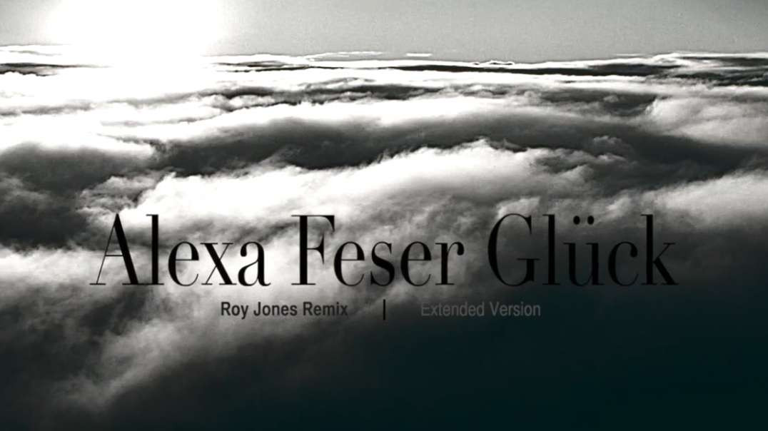 Alexa Feser - Glück | Roy Jones Remix
